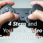 4 Steps and You Are a Video Game Programmer