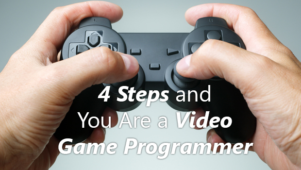 4-Steps-and-You-Are-a-Video-Game-Programmer
