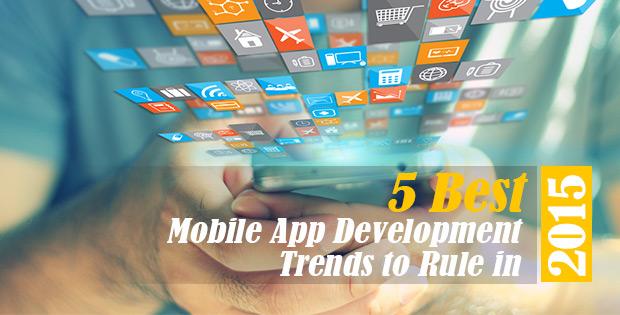 5-best-mobile-app-development-trends-to-rule-in-2015