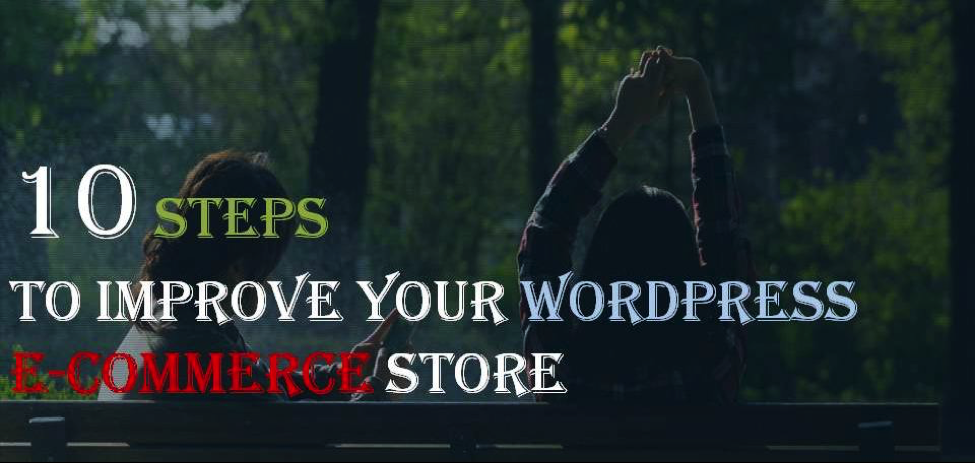10-steps-to-improve-wordpress-ecommerce-store