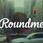 Roundme Service Gets Updated (and Even Better)