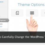 How to Carefully Change the WordPress Theme On Your Site