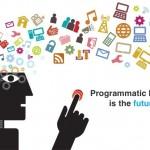 The 5 Important Knowledge Bytes of Programmatic Marketing
