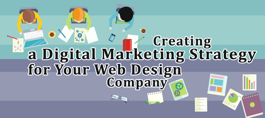 A 12 Step Guide To Creating A Digital Marketing Strategy For Your Web Design Company Techno Faq