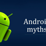 Myths about Android Smartphones