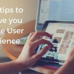 7 tips to give users the best possible experience on your website