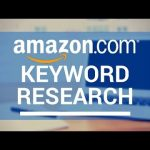 Tips to Help with Amazon Keyword Research and Implementation