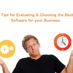 5 Tips for Evaluating & Choosing the Best Software for your Business