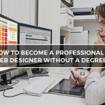 How to become a professional web designer without a degree?