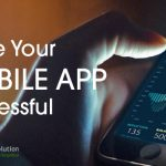 Ways to Ensure Long Term Success for Your Mobile App