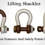 Lifting Shackles – Important Features And Safety Points to Consider