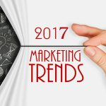 How to Stay on the Top of Marketing Trends In 2017
