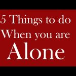 Home Alone? These Five Things Will Keep You Busy