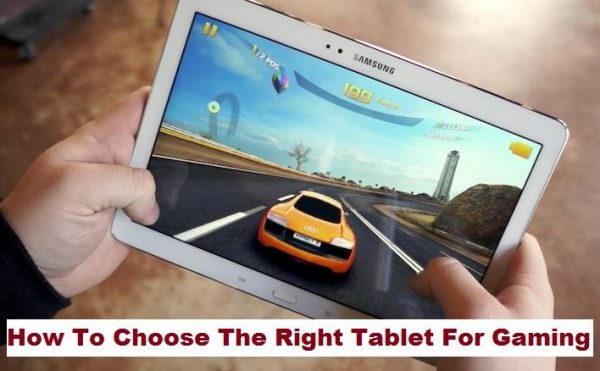 How to Choose A Tablet for Gaming?