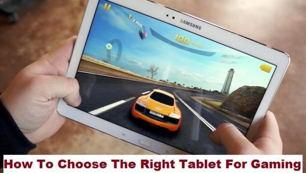 How to Choose the Right Tablet for Gaming?