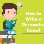 How to Write a Perfect Persuasive Essay Using Advanced Tools