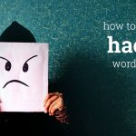 How you can clean hacked WordPress website without a back-up