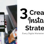 3 Creative Instagram Strategies Every Digital Marketers Should Try