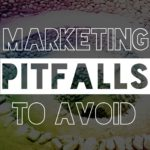 Six Marketing Pitfalls And How To Avoid Them