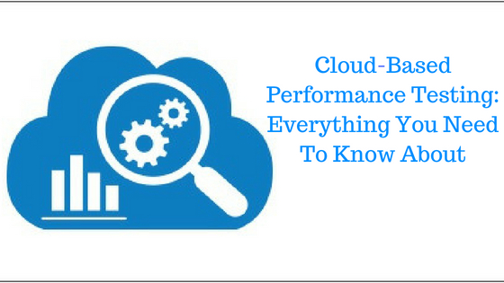 C:\Users\kalraminkle\Downloads\Cloud-Based Performance Testing_ Everything You Need To Know About.jpg