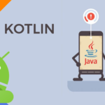 Kotlin – The Modern & Safe Android Application Development
