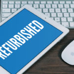 7 Things To Do Before You Buy Refurbished Devices