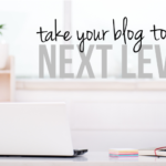 Top Tips To Take Your Personal Blog To The Next Level