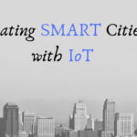 Here's how the Internet of Things (IoT) technology is helping in creating smart cities