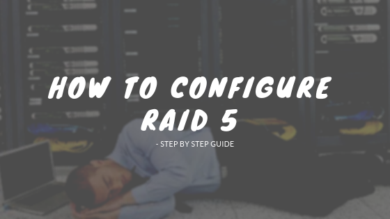 Configure Raid 5 - STEP BY STEP GUIDE.png