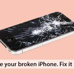 Don't replace your broken iPhone – Fix it cheaper way