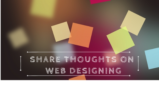 Share thoughts on Web Designing