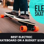 How to choose the best electric skateboard on a budget?