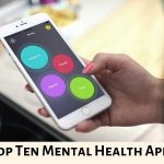 Top Ten Mental Health Apps – Offering New Hope and Encouragement