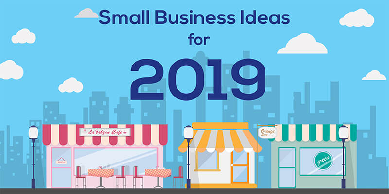 Businesses Ideas For 2019 Small Business Ideas for 2019   Techno FAQ