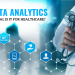 Big data analytics – How beneficial is it for healthcare?