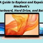 A Guide to Replace and Repair MacBook's Motherboard, Hard Drive, and Battery!