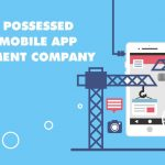 7 Qualities Possessed By Great Mobile App Development Company