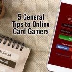 5 General Tips to Online Card Gamers