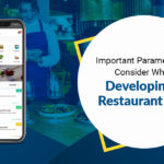 Important Parameters to Consider While Developing a Restaurant App