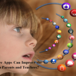 How Childcare Apps Can Improve the Trust Between Parents and Teachers?