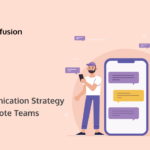 Why Companies Need to Rethink Their Communication Strategy for Remote Teams [Infographic]