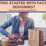 Getting started with package designing – Here are some Do's and Do Not's