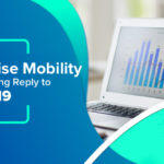 How Enterprise Mobility Gives A Befitting Reply To COVID-19?