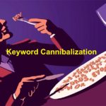 Keyword Cannibalization – Tips To Identify And Fix It