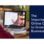The Importance of Online Courses to Grow your Business