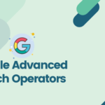 How to do SEO Using Google Advanced Search Operators