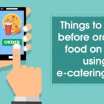Top Things You Must Know Before Ordering Your Food on Train Using E-Catering Apps