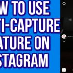 Instagram Stories: Learn Using Multi Capture Function
