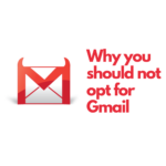 Gmail is frustrating – Why Gmail is a worst option for your Email