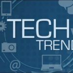 Tech Trends Following The New Decade